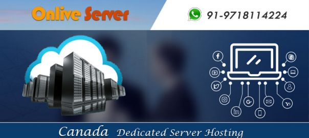Canada Server Hosting with Good Monitoring and Configure Service