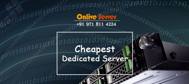 Cheapest Dedicated Server with Higher Performance and Security