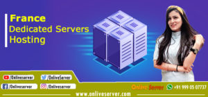 France Dedicated Servers Hosting