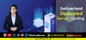 Switzerland Dedicated Server Hosting