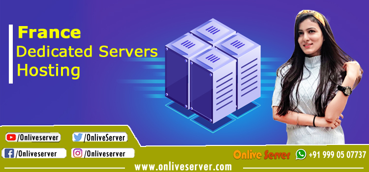 Best France Dedicated Server Hosting Plans – Onlive Server