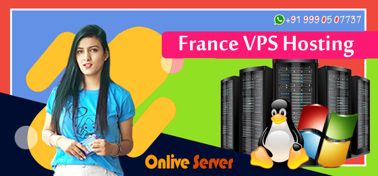 Look At The Onlive Serve Website To Find Out The Right France VPS Hosting